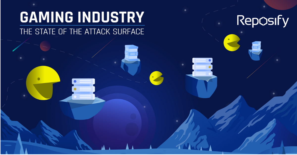 Gaming Industry - the state of the attack surface study by Reposify